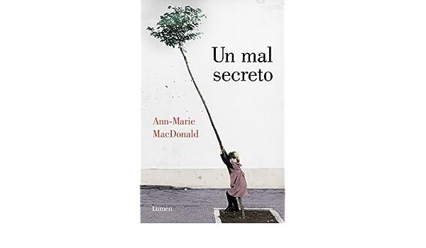 Un mal secreto (Spanish Edition) - Kindle edition by Ann-Marie MacDonald. Literature & Fiction Kindle eBooks @ Amazon.com.