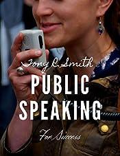 Public Speaking for Success: Learn to Speak like a Pro
