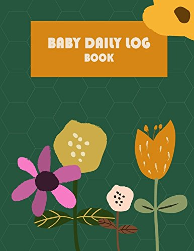 Baby Daily Log Book Babys Eat, Sleep & Poop Journal, Log Book, Babys Daily Log Book, Breastfeeding Journal, Baby Newborn Diapers, Childcare Report Book ,Meal Recorder, 120 pages 8.5 x 11 [Book, Hang] (Tapa Blanda)