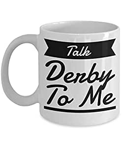 Talk Derby To Me 11 oz Coffee Mug
