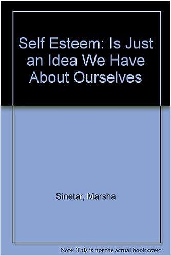 Self Esteem Is Just An Idea We Have About Ourselvesla Autoestima No