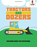 Tractors and Dozers : Coloring Book for Preschool