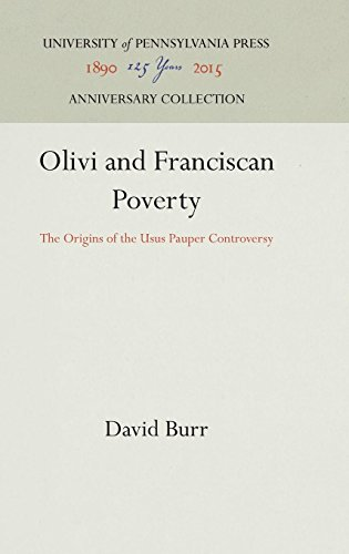 - Olivi and Franciscan Poverty: The Origins of the Usus Pauper Controversy (The Middle Ages Series)