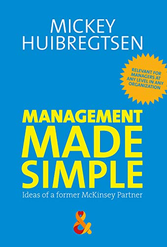 Management Made Simple: Ideas of a former McKinsey Partner