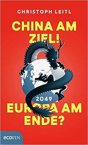 China am Ziel! Europa am Ende?