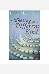 [ A MEETING OF A DIFFERENT KIND ] By MacDonald, Linda ( AUTHOR ) Nov-2012[ Paperback ] Paperback