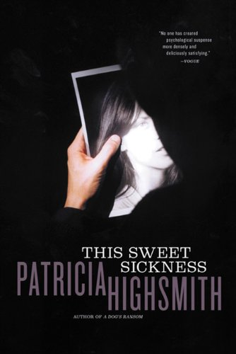 This Sweet Sickness by [Highsmith, Patricia]
