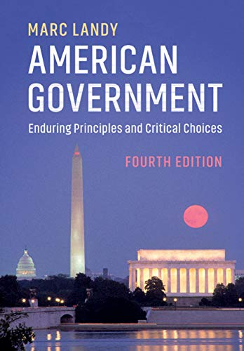 American Government: Enduring Principles and Critical Choices