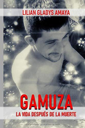 Libro : GAMUZA La vida después de la muerte  - AMAYA,...
