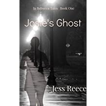 Josie's Ghost (In Between Tales Book 1)