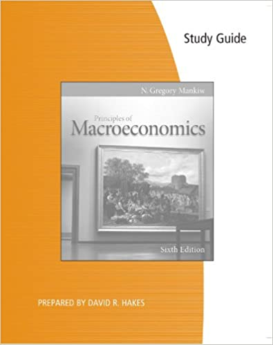 Study guide for mankiws principles of macroeconomics 6th n study guide for mankiws principles of macroeconomics 6th 6th edition fandeluxe Images