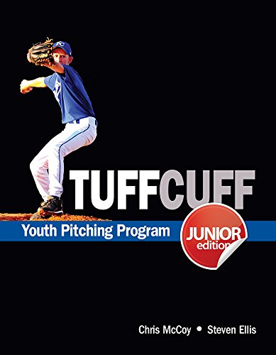 (TUFFCUFF Jr: Instructional Manual & Training Guide for Baseball Pitchers Ages 8 to 13 (1st Edition) by Steven Ellis, Chris McCoy (2012) Spiral-bound)