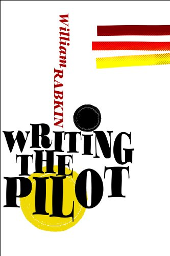 Writing the pilot kindle edition by william rabkin reference writing the pilot by rabkin william fandeluxe Image collections