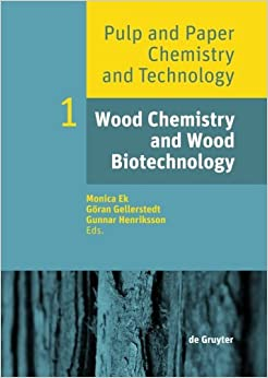 Wood Chemistry and Wood Biotechnology (Pulp and Paper Chemistry and Technology)