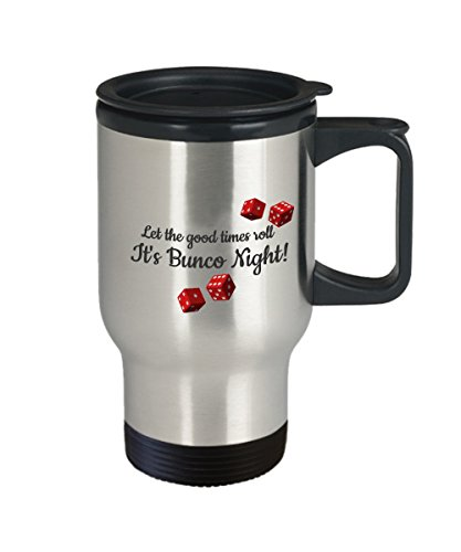 Bunco Travel Mug - Let the Good Times Roll - Gag Gifts for Women - Themed Ideas - Party Favors - Prizes -