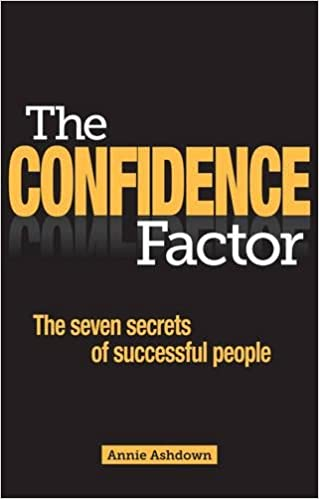 The Confidence Factor: The Seven Secrets of Successful People ...