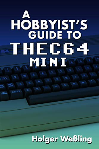 A Hobbyist's Guide to THEC64