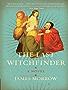 The Last Witchfinder: A Novel