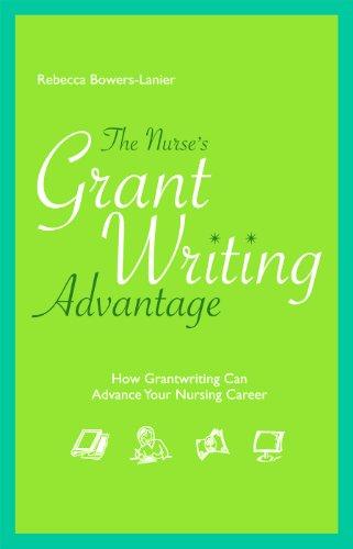The Nurse's Grant Writing Advantage: How Grantwriting Can Advance Your Nursing Career (Advantage Series) Pdf