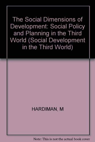The Social Dimensions of Development: Social Policy and Planning in the Third World (Social development in the Third Wor