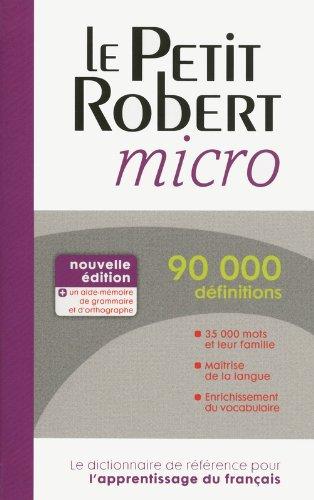Le Petit Robert Micro: Dictionnaire D'apprentissage De La Langue Francaise (French Edition)