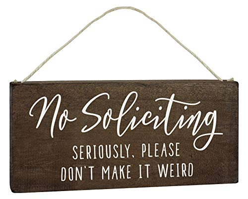 Elegant Signs No Soliciting Sign for House Funny - 6x12 Door Hanging - Seriously, Please Don't Make It ()