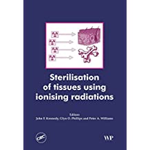 Sterilisation of Tissues Using Ionising Radiations (Woodhead Publishing Series in Biomaterials)