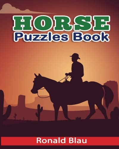 Horse Puzzles Book: Horse Word Searches, Cryptograms, Alphabet Soups, Dittos, Piece By Piece Puzzles All You Want to Challenge to Keep Your Brain Young