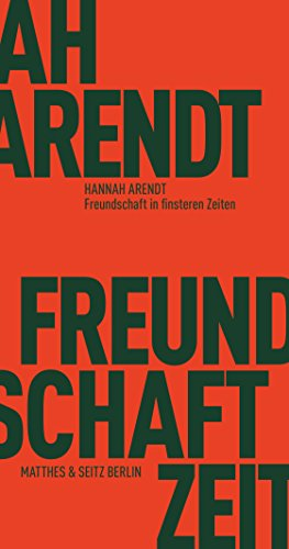 Freundschaft in finsteren Zeiten: Die Lessing-Rede mit Erinnerungen von Richard Bernstein, Mary McCarthy, Alfred Kazin und Jerome Kohn (Fröhliche Wissenschaft 131) (German Edition)