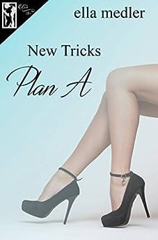 New Tricks: Plan A by [Medler, Ella]