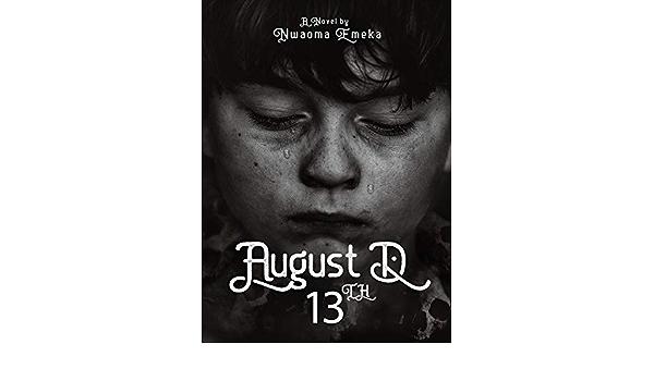 Amazon Com August D 13th Ebook Nwaoma Chukwuemeka Kindle Store