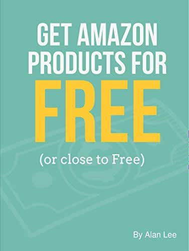Get Amazon Products for FREE: (or close to Free)