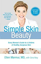 Simple Skin Beauty: Every Woman's Guide to a Lifetime of Healthy, Gorgeous Skin