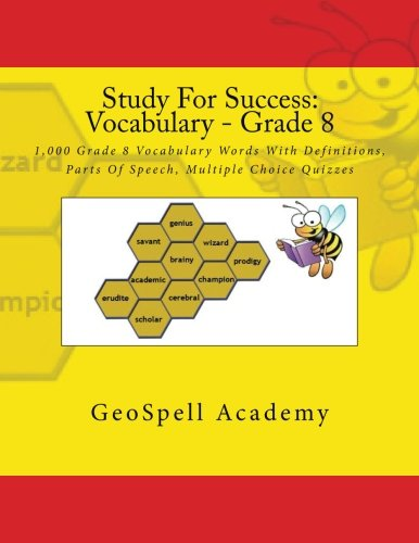 Study For Success: Vocabulary - Grade 8: 1,000 Grade 8 Vocabulary Words With Definitions, Parts Of Speech, Multiple Choice Quizzes