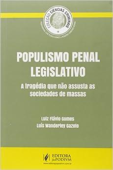 Book Populismo Penal: A Tragedia que Nao Assusta as Sociedades de Massas - Colecao Ciencias Criminais