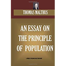 An Essay on the Principle of Population (Timeless Wisdom Collection)