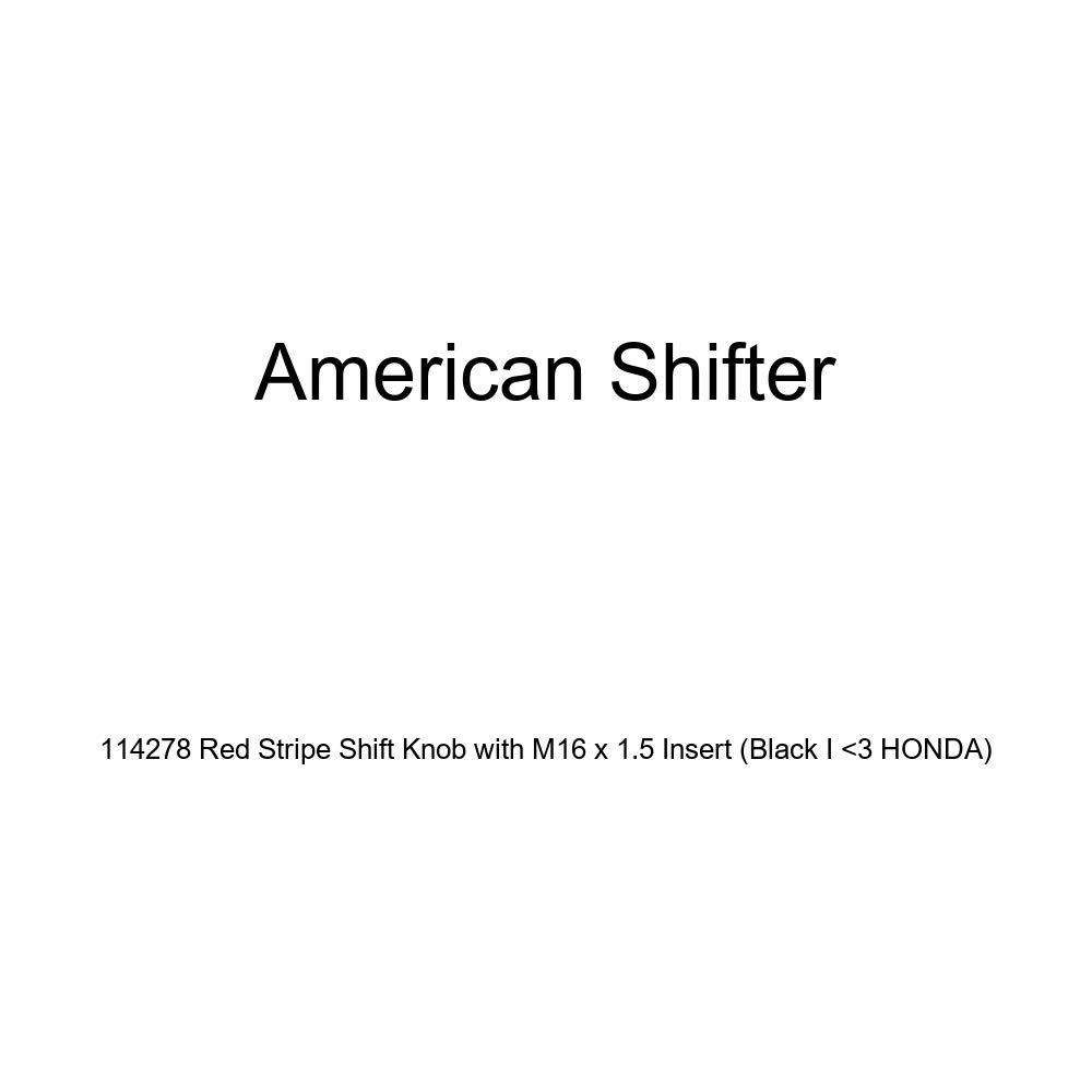 American Shifter 114278 Red Stripe Shift Knob with M16 x 1.5 Insert Black I 3 Honda