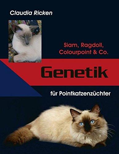 Genetik für Pointkatzenzüchter: Siam, Ragdoll, Colourpoint & Co.