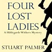Four Lost Ladies: Hildegarde Withers, Book 10 | Stuart Palmer