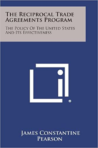 The Reciprocal Trade Agreements Program The Policy Of The United