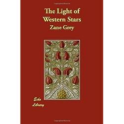 The Light of Western Stars by Zane Grey (2006-11-01)
