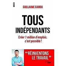 Tous indépendants ! (French Edition)