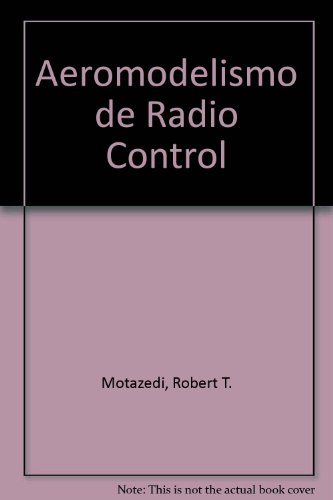 Descargar Libro Aeromodelismo De Radio Control Guia Practica Robert T.motazedi