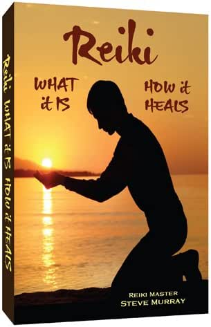 Murray, Steve - Reiki: What It Is, How It Heals