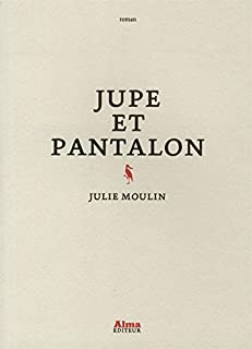 Jupe et pantalon, Moulin, Julie