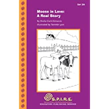 S.P.I.R.E. Decodable Readers, Set 5A: Moose in Love: A Real Story (SPIRE) (English Edition)