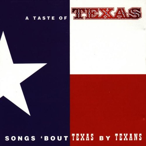 Taste of Texas: Songs Bout Texas By Texans by Sony