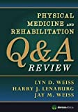 [Physical Medicine and Rehabilitation QandA Review] [Author: x] [May, 2013]