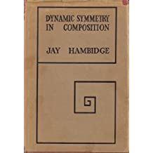 Dynamic Symmetry in Composition As Used By the Artists