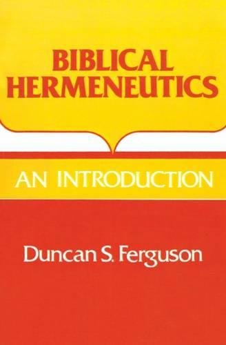 Biblical Hermeneutics: An Introduction